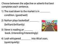 Choose between Adjective and Adverb