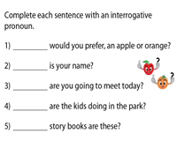 Complete the sentences with Interrogative Pronouns